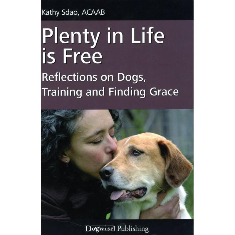 plenty in life is free