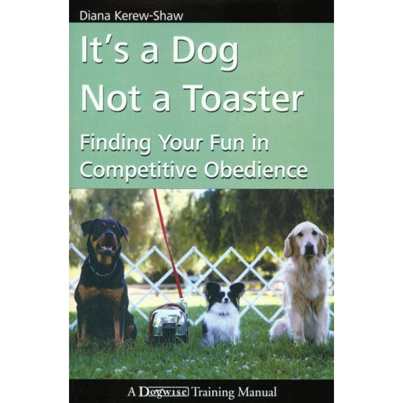 Its a Dog Not a Toaster